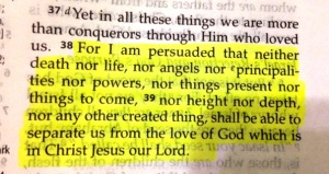 Romans 8-39 nothing seperates